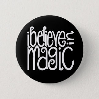 I Believe in Magic white Button