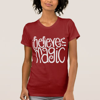 I Believe in Magic white Ladies T-shirt