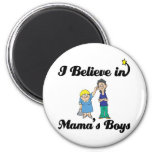 i believe in mamas boys magnets