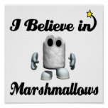 i believe in marshmallows poster