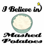 i believe in mashed potatoes acrylic cut outs