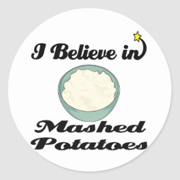 i believe in mashed potatoes classic round sticker