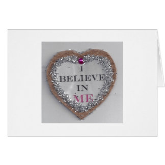 I Believe in Me and I Believe in You... Card