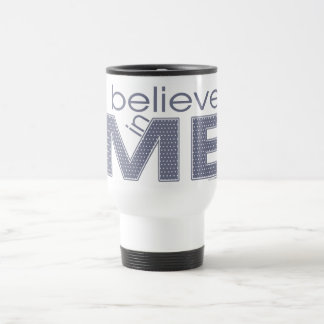 I believe in Me Coffee Mugs