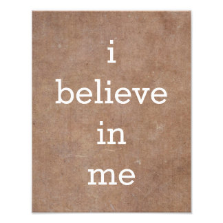 i believe in me Motivational Poster Photo Art