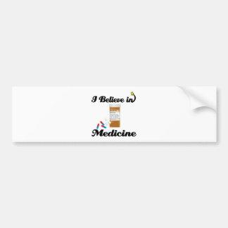 i believe in medicine bumper sticker
