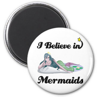 i believe in mermaids magnet