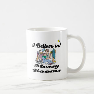 i believe in messy rooms classic white coffee mug