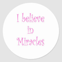 I Believe in Miracles Classic Round Sticker