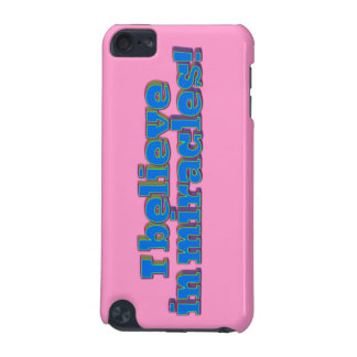 I Believe in Miracles! iPod Touch (5th Generation) Cover