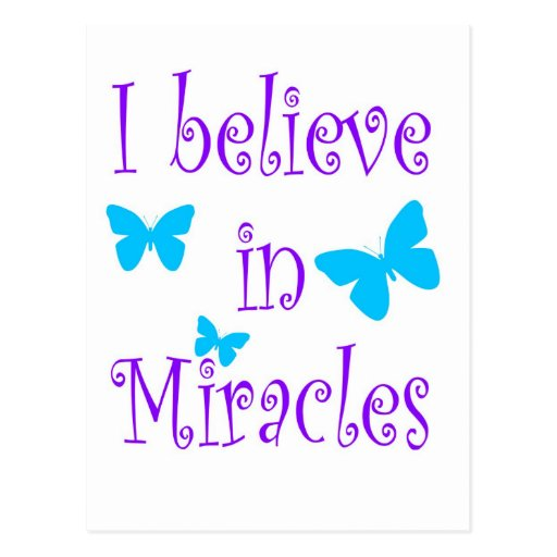 I Believe in Miracles Post Cards