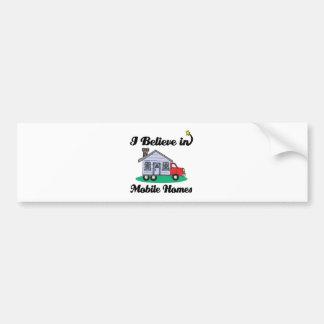 i believe in mobile homes car bumper sticker