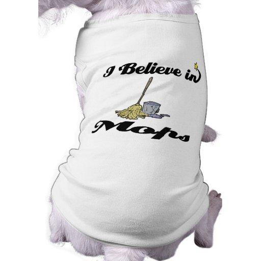 i believe in mops pet tshirt