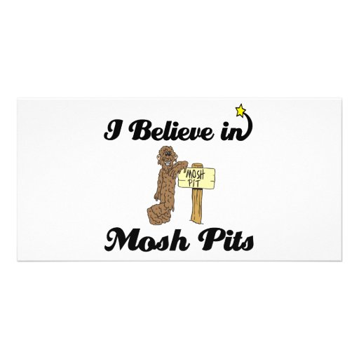 i believe in mosh pits personalized photo card