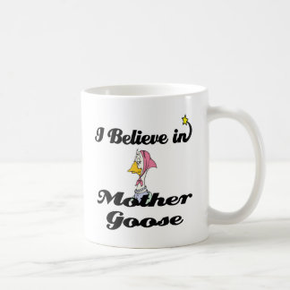 i believe in mother goose coffee mugs