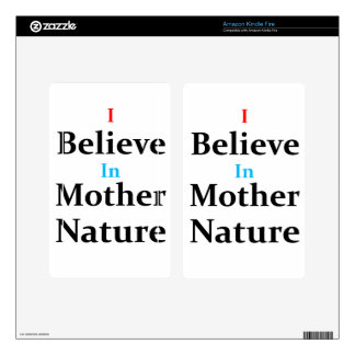 I Believe In Mother Nature Kindle Fire Skin