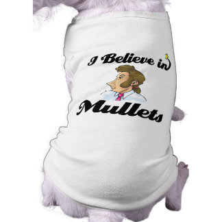 i believe in mullets shirt
