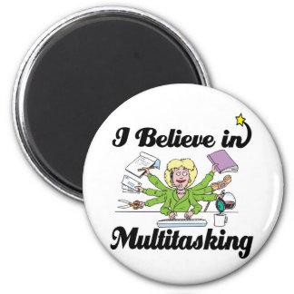 i believe in multitasking magnet