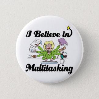 i believe in multitasking pinback button
