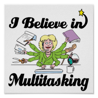 i believe in multitasking poster