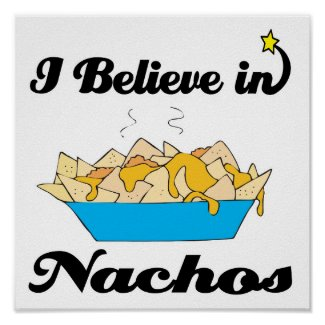 i believe in nachos poster