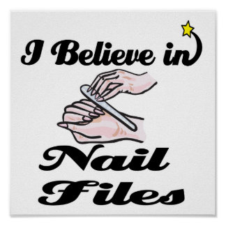 i believe in nail files poster