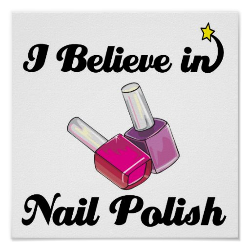 i believe in nail polish poster