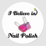 i believe in nail polish round stickers