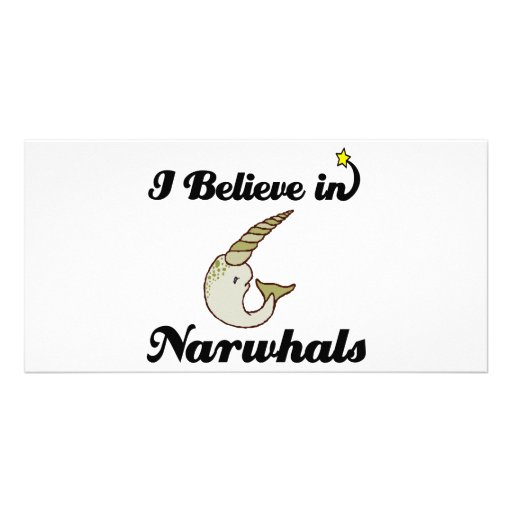 i believe in narwhals personalized photo card