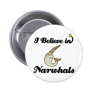 i believe in narwhals pinback button