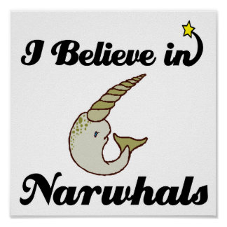 i believe in narwhals print