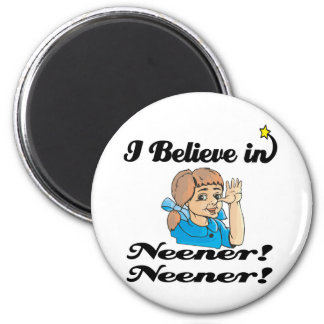 i believe in neener neener magnets