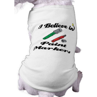 i believe in paint markers doggie t-shirt