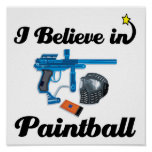 i believe in paintball posters