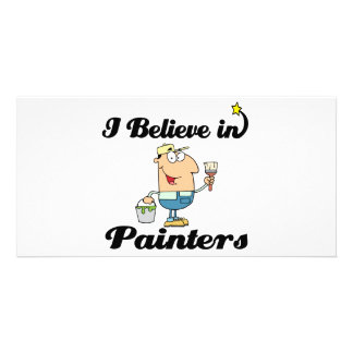 i believe in painters photo card