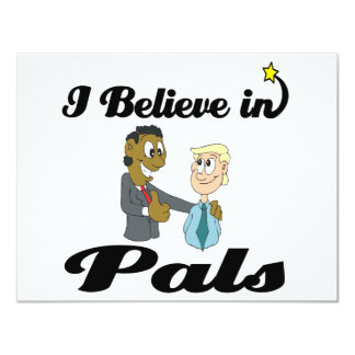 "i believe in pals 4.25"" x 5.5"" invitation card"