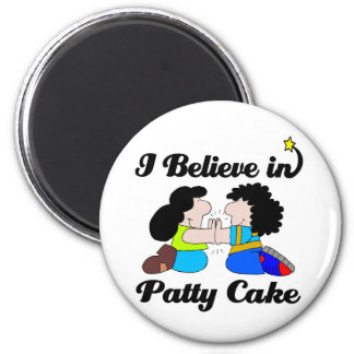 i believe in patty cake 2 inch round magnet