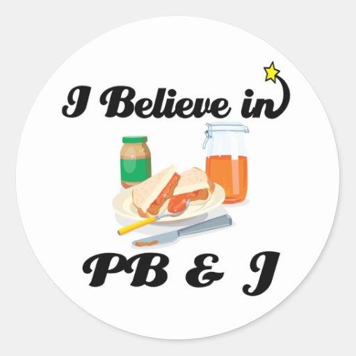 i believe in PB and J Classic Round Sticker