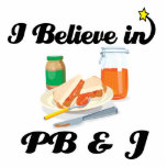 i believe in PB and J Photo Cut Out