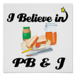 i believe in PB and J Poster
