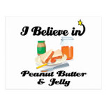 i believe in peanut butter and jelly postcard