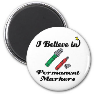 i believe in permanent markers 2 inch round magnet