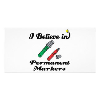 i believe in permanent markers photo card