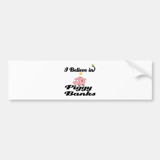 i believe in piggy banks car bumper sticker