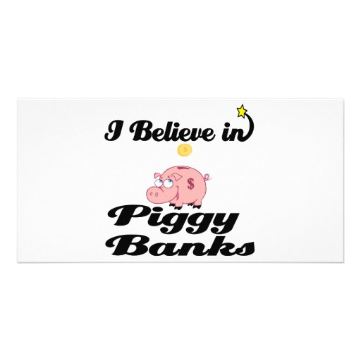 i believe in piggy banks photo cards