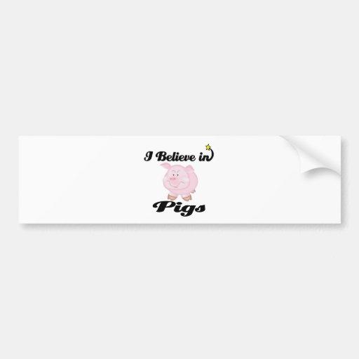 i believe in pigs bumper stickers
