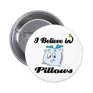 i believe in pillows pinback buttons