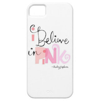 I believe in Pink iPhone 5 Cases