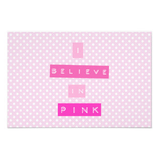I believe in Pink Photo Print