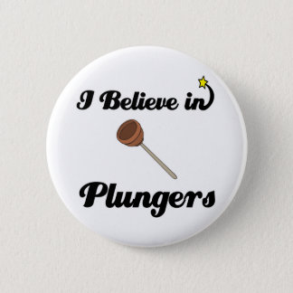 i believe in plungers pinback button